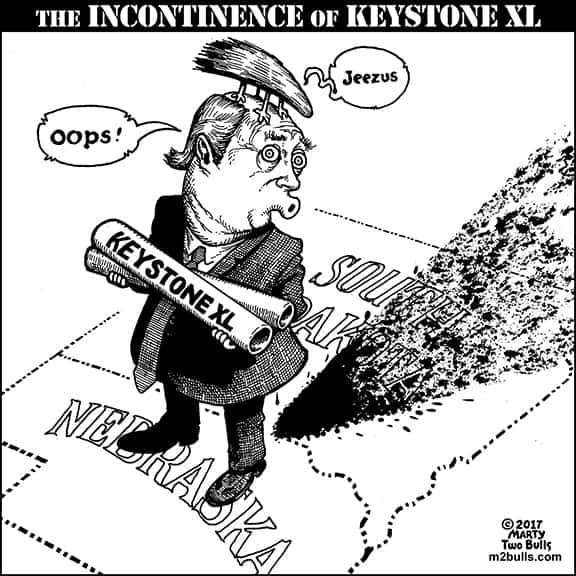 The Incontinence of Keystone XL – Weekly Native American Cartoon – Marty Two Bulls